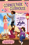 The Secret Life of Lola: Corner Park Clubhouse #2