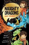 Naughty Dragons Make Trouble!: Naughty Dragons #1