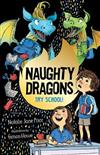 Naughty Dragons Try School!: Naughty Dragons #2