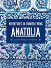 Anatolia: Adventures in Turkish Eating