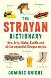 Strayan Dictionary: Avo, Arvo, Mabo, Scomo and All the Essential Strayan Words