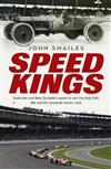 Speed Kings: Australia and New Zealand's Quest to Win the Indy 500, the World's Greatest Motor Race