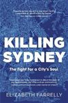 Killing Sydney: The Fight for a City's Soul
