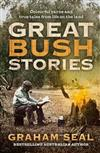 Great Bush Stories: Colourful Yarns and True Tales from Life on the Land