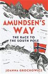 Amundsen'S Way: The Race to the South Pole