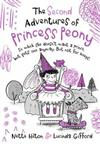 The Second Adventures of Princess Peony: In which she doesn't want a prince but gets one anyway. But not for keeps.