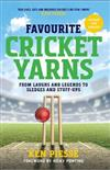 Favourite Cricket Yarns: Expanded and Updated