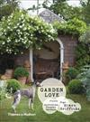 Garden Love: Plants * Dogs * Country Gardens