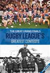 The Great Grand Finals: Rugby League's Greatest Contests