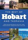 The Best of Hobart and Tasmania: All the Must-See Destinations for Short Visits