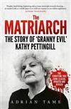 The Matriarch: The Story of 'Granny Evil' Kathy Pettingill
