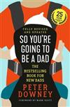 So You're Going to Be a Dad: 25th Anniversary Edition