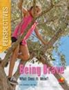 Being Brave: What Does it Mean?