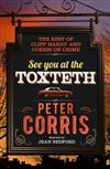 See You at the Toxteth: The Best of Cliff Hardy, and Corris on Crime