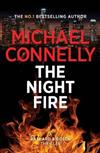 The Night Fire: A Ballard and Bosch Thriller