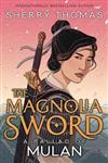 The Magnolia Sword: A Ballad of Mulan