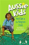 Aussie Kids: Meet Sam at the Mangrove Creek