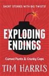 Exploding Endings 3: Cursed Pants & Cranky Cops