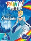 Cinderella: Paint with Water (Disney Princess)