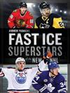 Fast Ice: Superstars of the New NHL