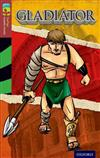 Oxford Reading Tree TreeTops Graphic Novels: Level 15: Gladiator