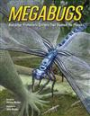 Megabugs: And Other Prehistoric Critters that Roamed the Planet