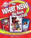 The What Now Big Book of Fun!