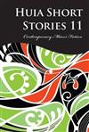 Huia Short Stories 11: Contemporary Maori Fiction: 11