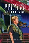 Bringing Culture Into Care : A Biography Of Amohaere Tangitu