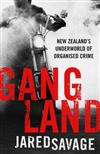 Gangland: New Zealand's Underworld of Organised Crime