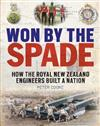 Won by the Spade: How the Royal New Zealand Engineers Built a Nation