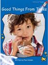 Red Rocket Readers: Early Level 3 Non-Fiction Set C: Good Things from Trees