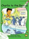 Red Rocket Readers: Early Level 4 Fiction Set C: Charlie to the Rescue