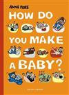 How Do You Make a Baby?