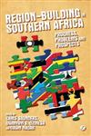 Region-Building in Southern Africa: Progress, Problems and Prospects