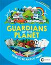 Guardians of the Planet: How to be an Eco-Hero