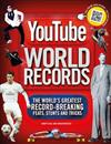 YouTube World Records: The Internet's Greatest Record-Breaking Feats, Stunts and Tricks