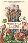 Medieval Bodies: Life, Death and Art in the Middle Ages