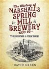 The History of Marshalls Spring Mill Brewery 1833-95 Its Associations & Public Houses