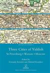Three Cities of Yiddish: St Petersburg, Warsaw and Moscow