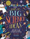 The Book of Big Science Ideas: From Atoms to AI and from Gravity to Genes... How Science Shapes our World