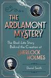 The Ardlamont Mystery: The Real-Life Story Behind the Creation of Sherlock Holmes