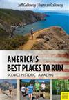 Galloway's Best Places to Run: America'S Most Beautiful Running Courses