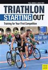 Triathlon: Starting Out: Training for Your First Competition