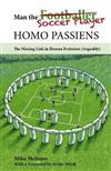 Man the Soccer Player--Homo Passiens: The Missing Link in Human Evolution (Arguably)