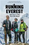 Running Everest: Adventures at the Top of the World