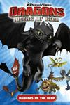 DreamWorks' Dragons: Volume 2: Dangers of the Deep (How to Train Your Dragon TV)