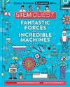 Fantastic Forces and Incredible Machines: Packed with amazing engineering facts and fun experiments