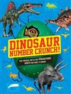 Dinosaur Number Crunch!: The figures, facts and prehistoric stats you need to know