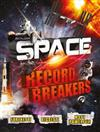 Space Record Breakers: Furthest! Biggest! Most Powerful!